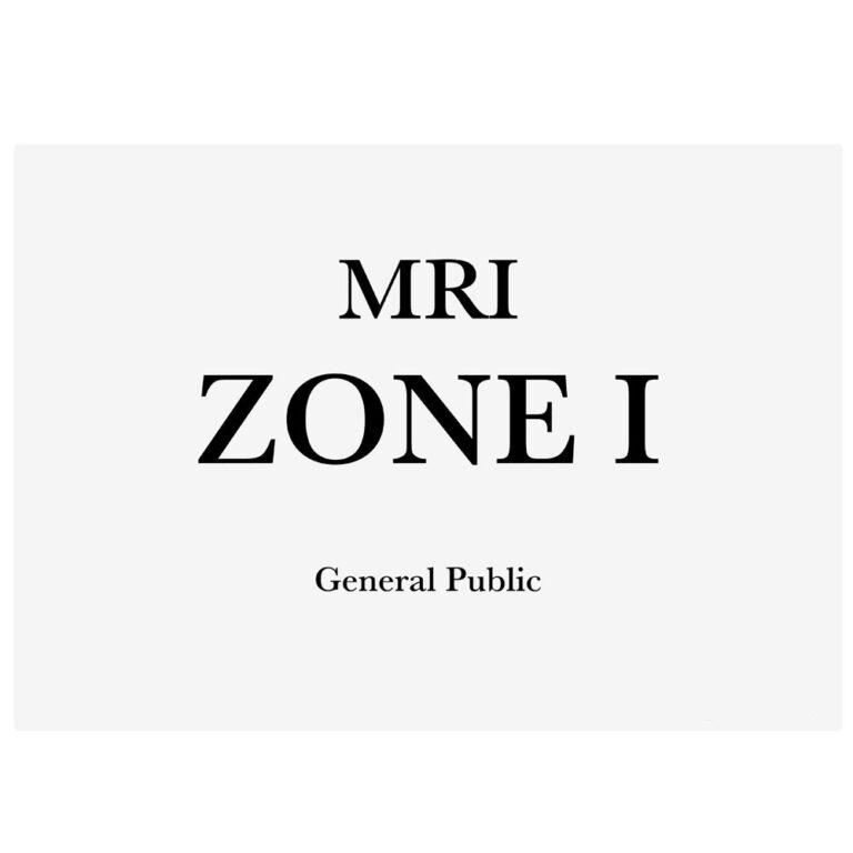 Plastic Warning MRI Zone I with the text MRI Zone I